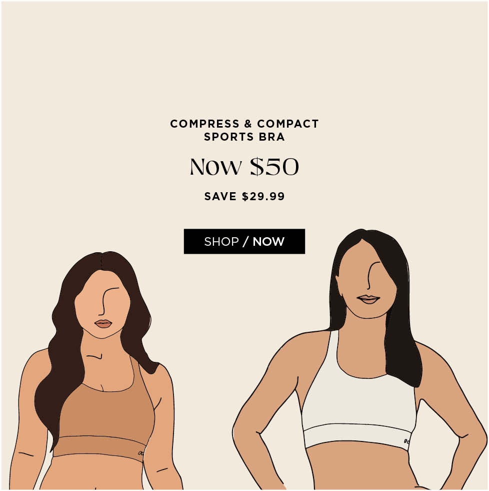 Compress & Compact Sports Bra. Now $50. Save $29.99. Shop now